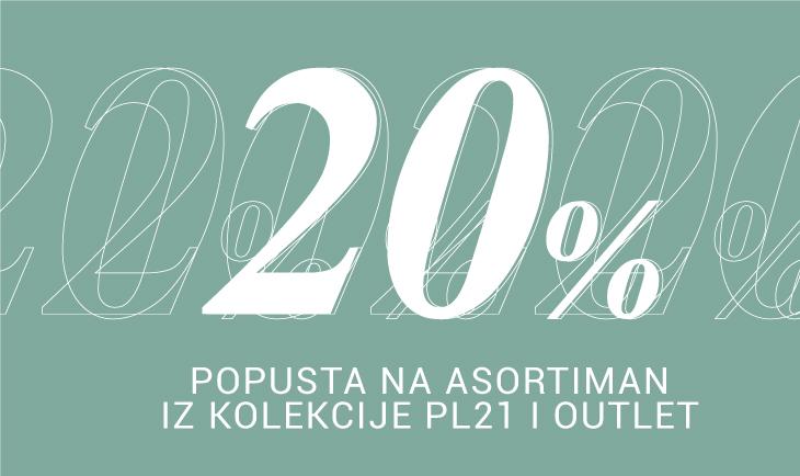 20% na asortiman kolekcije pl21 i outlet