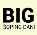 BIG SHOPPING DANI -20% popusta